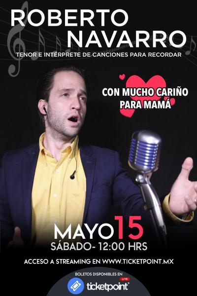 """Roberto Navarro """"Con Mucho Cariño Para Mamá"""""""